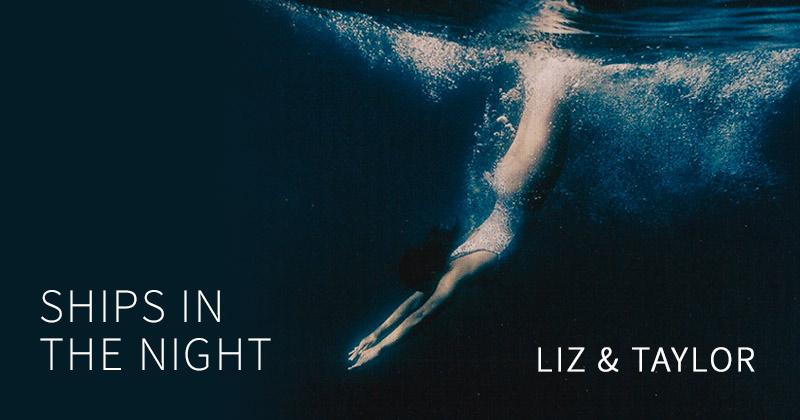 Ships in the night! Die CD von Liz & Taylor ist ab sofort bei Passmanns erhältlich.